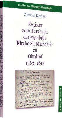 Register zum Traubuch der evg.-luth. Kirche  St. Michaelis  zu Ohrdruf 1563-1613, Christian Kirchner