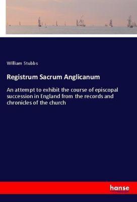 Registrum Sacrum Anglicanum, William Stubbs