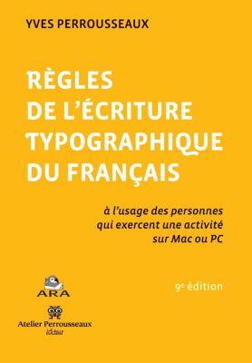 Règles de l'écriture typographique du français, Yves Perrousseaux