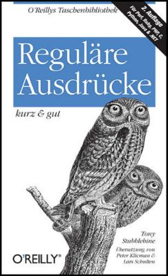 Reguläre Ausdrücke - kurz & gut, Tony Stubblebine