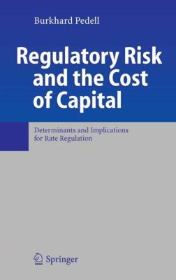 Regulatory Risk and the Cost of Capital, Burkhard Pedell
