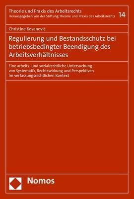 Regulierung und Bestandsschutz bei betriebsbedingter Beendigung des Arbeitsverhältnisses - Christine Kosanovic |