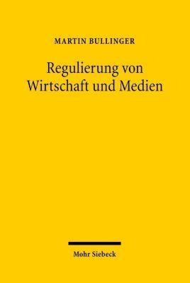 Regulierung von Wirtschaft und Medien, Martin Bullinger