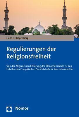 Regulierungen der Religionsfreiheit - Hans G. Kippenberg |