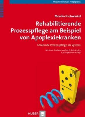 Rehabilitierende Prozesspflege am Beispiel von Apoplexiekranken, Monika Krohwinkel