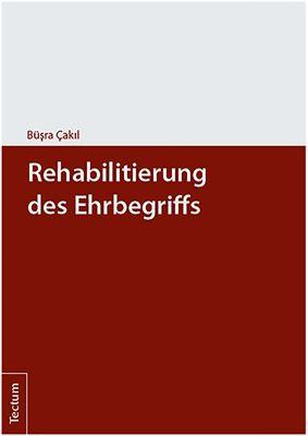 Rehabilitierung des Ehrbegriffs, Büsra Cakil