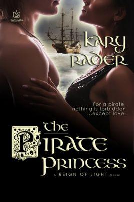 Reign of Light: The Pirate Princess, Kary Rader