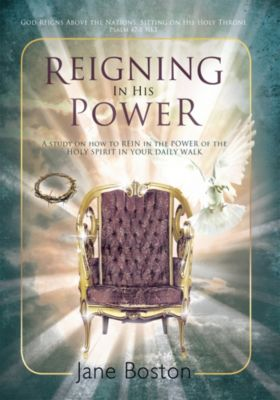 Reigning in His Power, Jane Boston