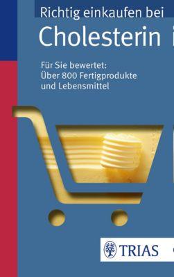 REIHE, Einkaufsführer: Richtig einkaufen bei Cholesterin, Karin Hofele