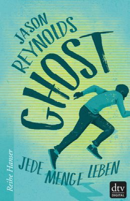 Reihe Hanser: Ghost, Jason Reynolds