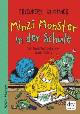 Reihe Hanser: Minzi Monster in der Schule, Friedbert Stohner