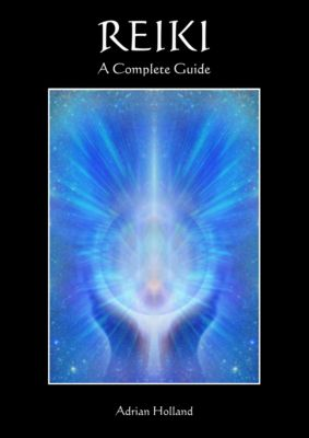 Reiki: A Complete Guide, Adrian Holland