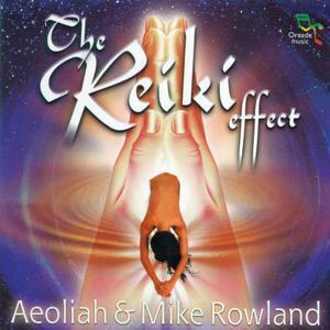 Reiki Effect, Aeoliah, Mike Rowland