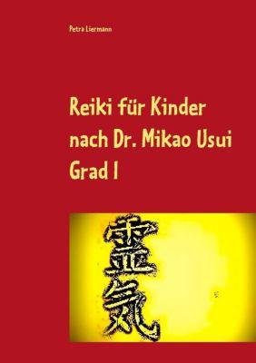 Reiki für Kinder nach Dr. Mikao Usui, Petra Liermann