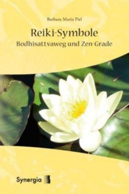 Reiki-Symbole, Bodhisattvaweg und Zen-Grade, Barbara M. Piel
