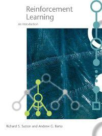 Reinforcement Learning, Andrew G. Barto, Richard S. Sutton