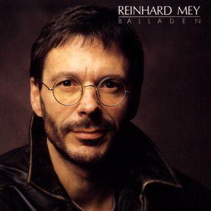 Reinhard Mey - Balladen, Reinhard Mey