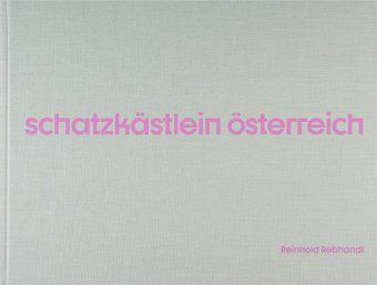 Reinhold Rebhandl - Schatzkästlein Österreich - Reinhold Rebhandl pdf epub