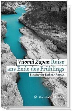 Reise ans Ende des Frühlings - Vitomil Zupan  