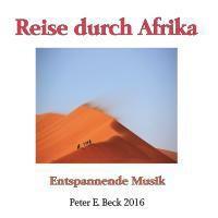 Reise durch Afrika, Peter Erwin Beck