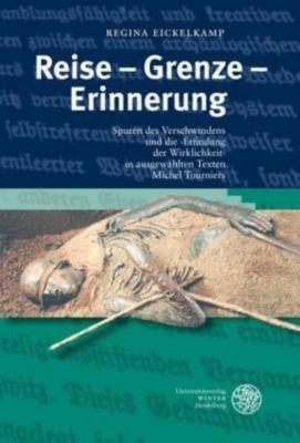 Reise Grenze Erinnerung, Regina Eickelkamp