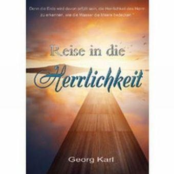 Reise in die Herrlichkeit, Georg Karl