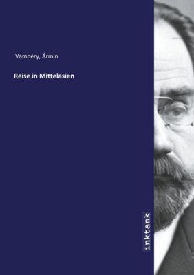 Reise in Mittelasien - Ármin Vámbéry |