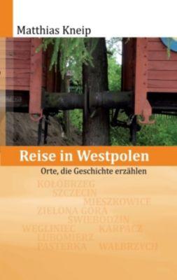 Reise in Westpolen, Matthias Kneip