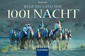 Reise ins Land von 1001 Nacht, Christian Heeb, Walter M. Weiss
