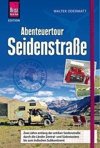 Reise Know-How Abenteuertour Seidenstraße, Walter Odermatt