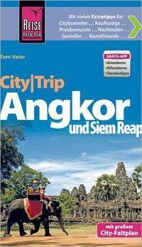 Reise Know-How CityTrip Angkor und Siem Reap, Tom Vater
