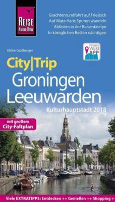 Reise Know-How CityTrip Groningen und Leeuwarden (Kulturhauptstadt 2018) - Ulrike Grafberger  