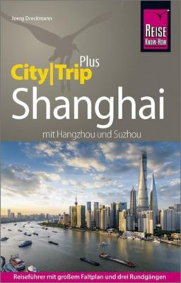 Reise Know-How CityTrip PLUS Shanghai - Joerg Dreckmann |