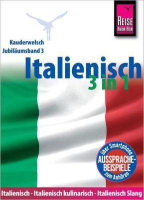 Reise Know-How Kauderwelsch Italienisch 3 in 1: Italienisch, Italienisch kulinarisch, Italienisch Slang, Michael Blümke, Ela Strieder
