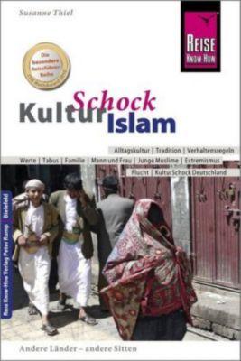 Reise Know-How KulturSchock Islam - Susanne Thiel |