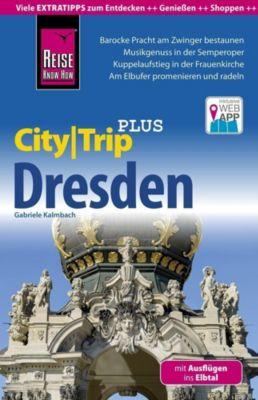 Reise Know-How Reiseführer CityTrip PLUS Dresden mit Ausflügen ins Elbtal - Gabriele Kalmbach |