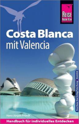Reise Know-How Reiseführer Costa Blanca mit Valencia - Hans-Jürgen Fründt pdf epub