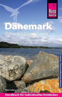 Reise Know-How Reiseführer Dänemark - Ostseeküste und Fünen - Thilo Scheu |