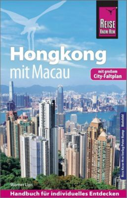 Reise Know-How Reiseführer Hongkong - mit Macau mit Stadtplan - Werner Lips |