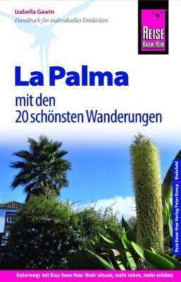 Reise Know-How Reiseführer La Palma mit 20 Wanderungen und Karte zum Herausnehmen, Izabella Gawin