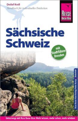 Reise Know-How Reiseführer Sächsische Schweiz mit Stadtführer Dresden, Detlef Krell