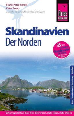 Reise Know-How Reiseführer Skandinavien - der Norden (durch Finnland, Schweden und Norwegen zum Nordkap), Frank-Peter Herbst, Peter Rump