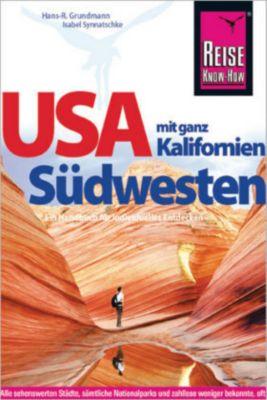 Reise Know-How Reiseführer USA Südwesten mit ganz Kalifornien, Isabel Synnatschke, Hans-Rudolf Grundmann