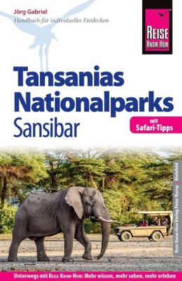 Reise Know-How Tansanias Nationalparks, Sansibar (mit Safari-Tipps) - Jörg Gabriel |