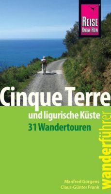 Reise Know-How Wanderführer Cinque Terre und ligurische Küste, Manfred Görgens, Claus-Günter Frank