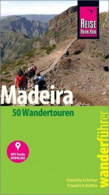 Reise Know-How Wanderführer Madeira (50 Wandertouren), Daniela Schetar, Friedrich Köthe