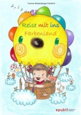 Reise mit ins Farbenland - Yvonne Westenberger-Fandrich |