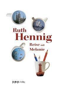 Reise mit Melanie, Ruth Hennig