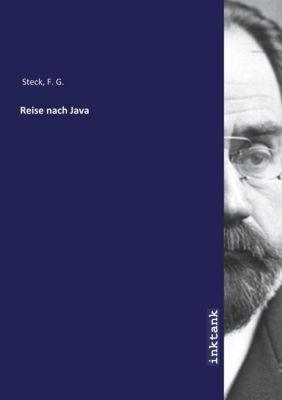 Reise nach Java - F. G. Steck  