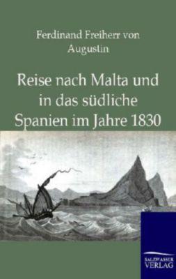 Reise nach Malta und in das südliche Spanien im Jahre 1830, Ferdinand von Augustin